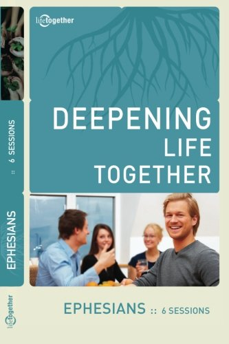 Deepening Life Together: Ephesians, DVD: 9781941326107 ...