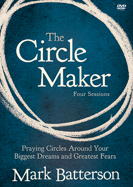 The Circle Maker DVD Study: Praying Circles Around Your Biggest Dreams and  Greatest Fears